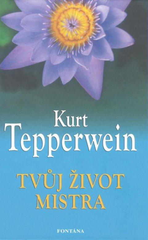 Tepperwein Kurt: Tvůj život mistra
