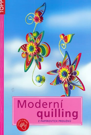 neuveden: Moderní quilling z papírových proužků - TOPP