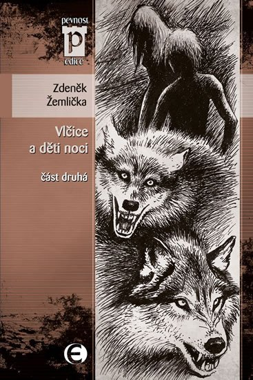 Žemlička Zdeněk: Vlčice a děti noci - část druhá (Edice Pevnost)