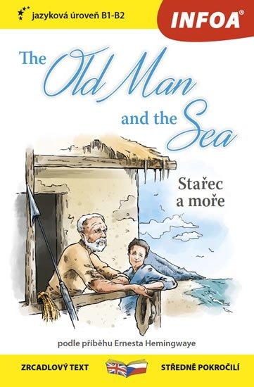 Hemingway Ernest: Stařec a moře / The Old Man and the Sea - Zrcadlová četba (B1-B2)