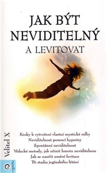 Velitel X: Jak být neviditelný a levitovat