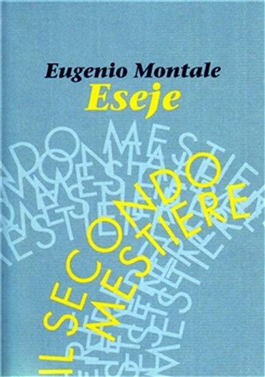 Montale Eugenio: Eseje - Il secondo mestiere