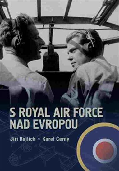 Rajlich Jiří, Černý Karel,: S Royal Air Force nad Evropou