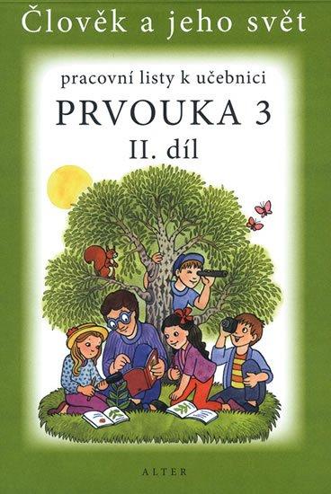 Bradáčová Lenka, Staudková Hana,: Prvouka 3/2 - Pracovní listy k učebnici
