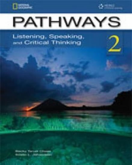 Chase Becky Taver: Pathways Listening, Speaking and Critical Thinking 2 Student´s Text with On