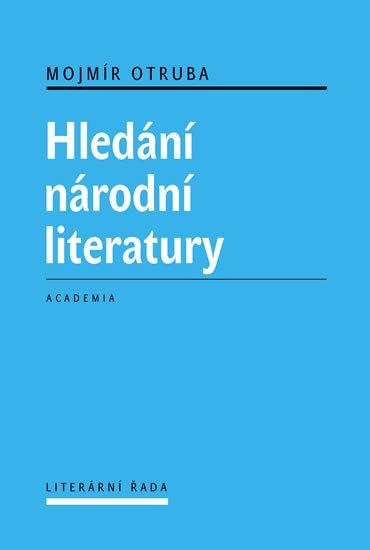 Otruba Mojmír: Hledání národní literatury