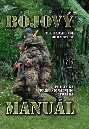McAleese Peter, Avery John: Bojový manuál - Příručka profesionálního vojáka (flexovazba)