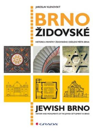 Klenovský Jaroslav: Brno židovské - Historie a památky židovského osídlení města Brna