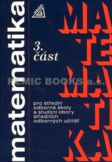 Odvárko Oldřich: Matematika pro SOŠ a studijní obory SOU - 3.část