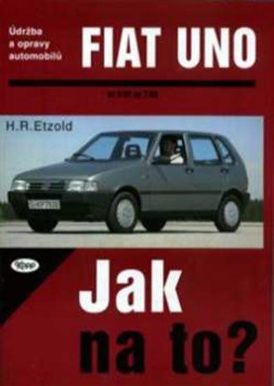 Etzold Hans-Rudiger Dr.: Fiat Uno 9/82 - 7/95 - Jak na to? - 3.