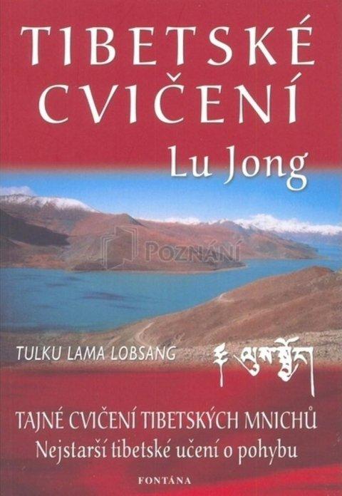 Lobsang Tulku Lama: Tibetské cvičení Lu Jong - Tajné cvičení tibetských mnichů