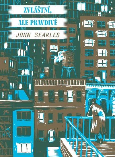 Searles John: Zvláštní, ale pravdivé