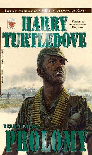 Turtledove Harry: Velká Válka 3 - Prolomy