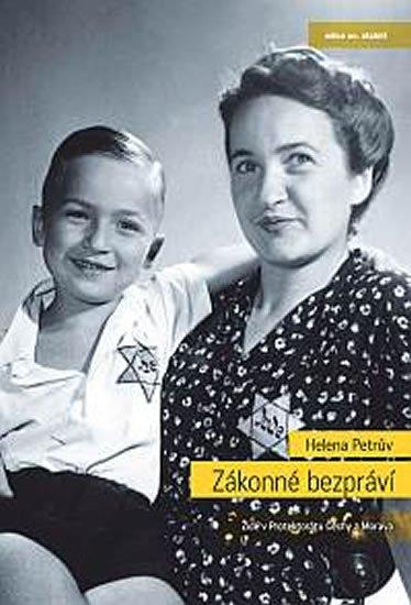 Petrův Helena: Zákonné bezpráví - Židé v Protektorátu Čechy a Morava