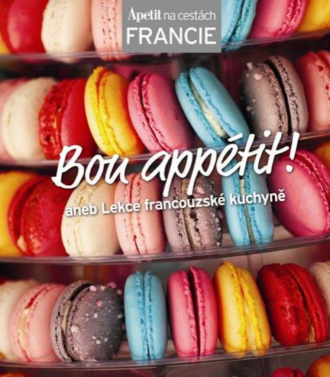neuveden: Bon appétit! aneb Lekce francouzské kuchyně (Edice Apetit)