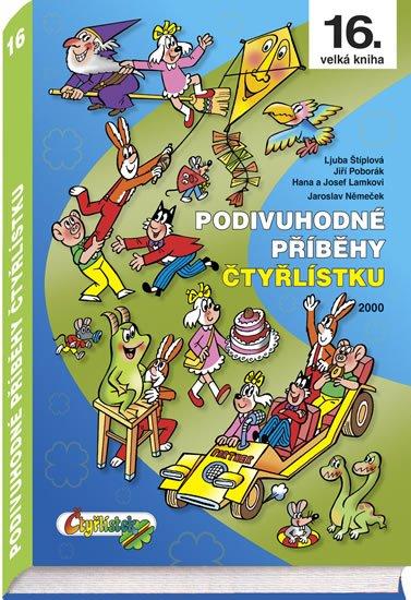 Němeček J., Poborák J., Lamkovi H. a J., Štíplová L.,: Podivuhodné příběhy Čtyřlístku