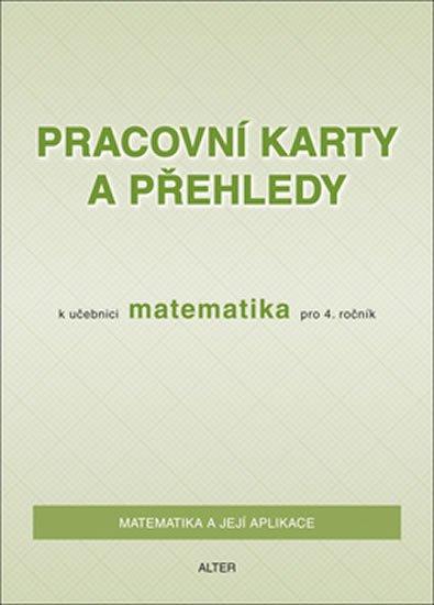 Blažková Růžena, Matoušková Květoslava,: Pracovní karty a přehledy k učebnici Matematika pro 4. ročník