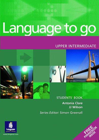 Clare Antonia, Wilson J.J.: Language to Go Upper Intermediate Students´ Book