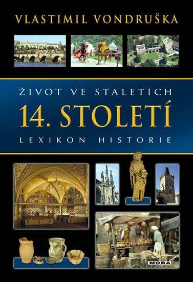 Vondruška Vlastimil: Život ve staletích - 14. století - Lexikon historie