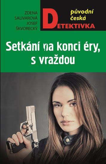 Salivarová Zdena, Škvorecký Josef,: Setkání na konci éry, s vraždou