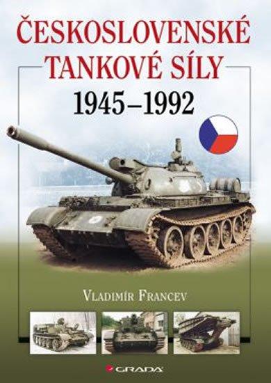 Francev Vladimír: Československé tankové síly 1945-1992