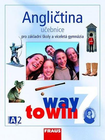 kolektiv autorů: Angličtina 7 pro ZŠ a víceletá gymnázia Way to Win - učebnice