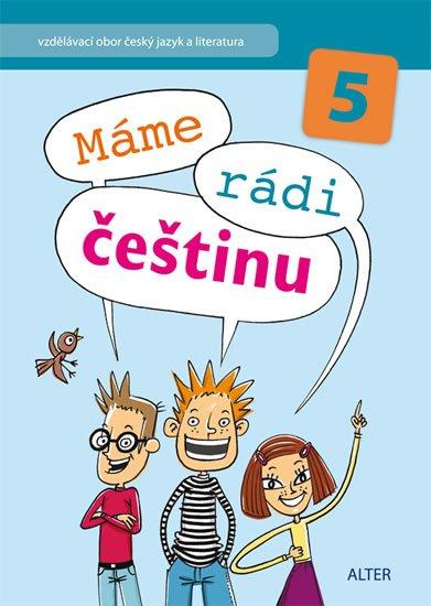 kolektiv autorů: Máme rádi češtinu pro 5. ročník ZŠ