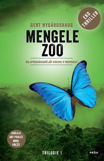 Nygardshaug Gert: Mengele Zoo - Zabíjejí, aby prales mohl přežít