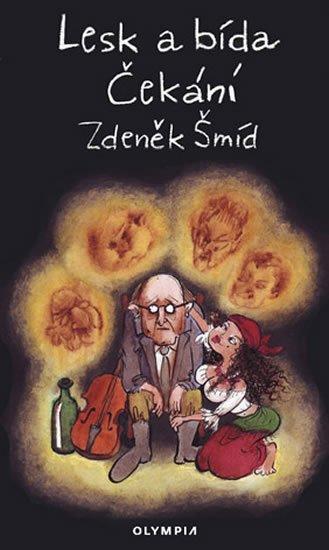 Šmíd Zdeněk: Lesk a bída,Čekání