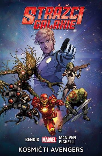 Bendis Brian Michael: Strážci galaxie 1 - Kosmičtí Avengers