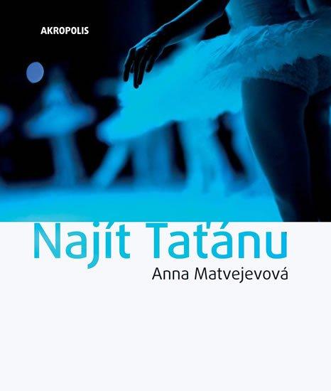 Matvejevová Anna: Najít Taťánu