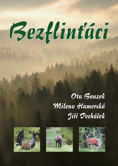 Bouzek Ota, Pecháček Jiří, Hamerská Milena,: Bezflinťáci