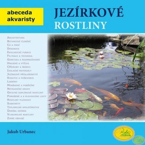 Urbanec Jakub: Jezírkové rostliny - Abeceda akvaristy