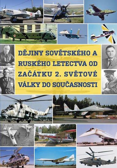 neuveden: Dějiny sovětského a ruského letectva od začátku 2. světové války do současn