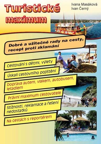 Masáková Ivana, Černý Ivan,: Turistické maximum - Dobré a užitečné rady na cesty, recept proti zklamání