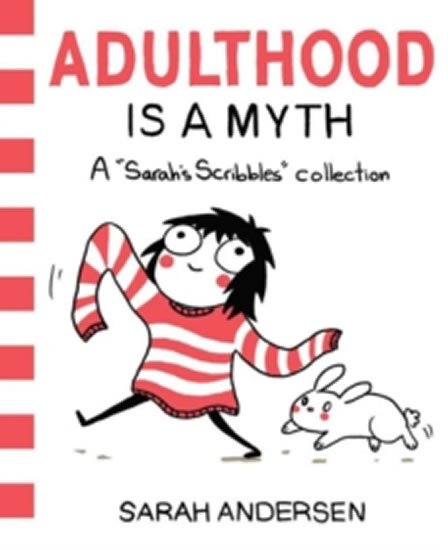 Andersen Sarah: Adulthood is a Myth : A Sarah´s Scribbles Collection