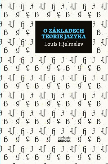 Hjelmslev Louis: O základech teorie jazyka