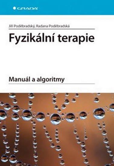 Poděbradský Jiří: Fyzikální terapie - Manuál a algoritmy