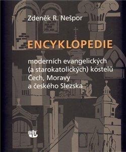 Nešpor Zdeněk R.: Encyklopedie moderních evangelických (a starokatolických) kostelů Čech, Mor