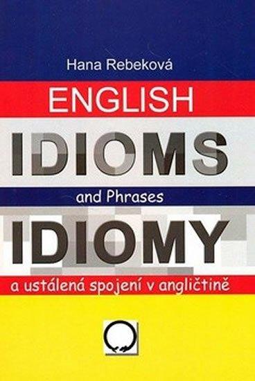 Rebeková Hana: English Idioms and Phrases Idiomy