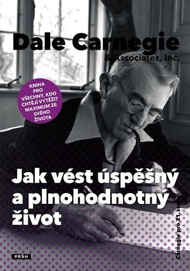 Carnegie Dale: Jak vést úspěšný a plnohodnotný život
