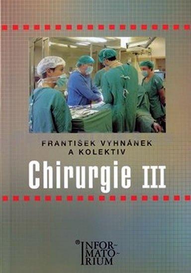 Vyhnánek František: Chirurgie III