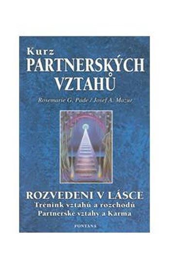 Pade Rosemarie G., Mazur Josef A.,: Kurz partnerských vztahů