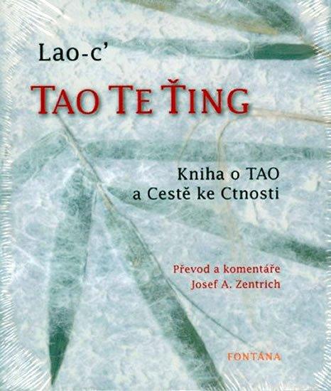 Lao-C´: Tao te ťing - Kniha o Tao a Cestě ke Cnosti