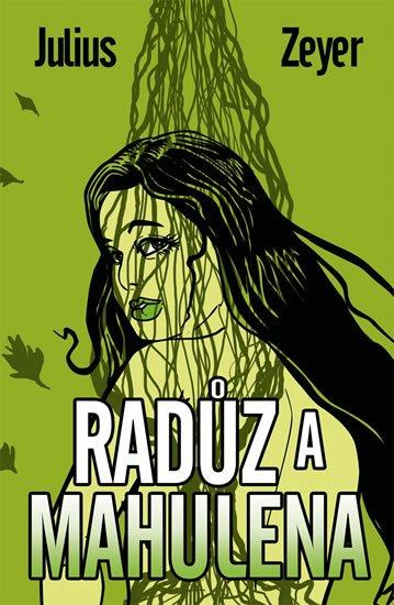 Zeyer Julius: Radúz a Mahulena