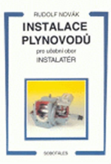 Novák Rudolf: Instalace plynovodů - pro učební obor Instalatér