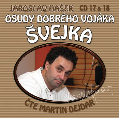 Hašek Jaroslav: Osudy dobrého vojáka Švejka 17-18 - 2CD