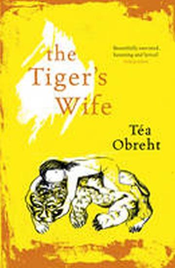 Obreht Téa: The Tiger´s Wife