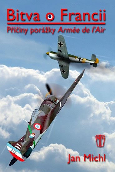 Michl Jan: Bitva o Francii - Příčiny porážky Armée de l'Air