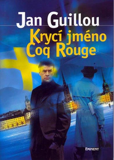 Guillou Jan: Krycí jméno Coq Rouge
